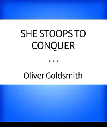 she stoops to conquer suggested essays She stoops to conquer by oliver goldsmith 3 pages 780 words february 2015 saved essays save your essays here so you can locate them quickly.